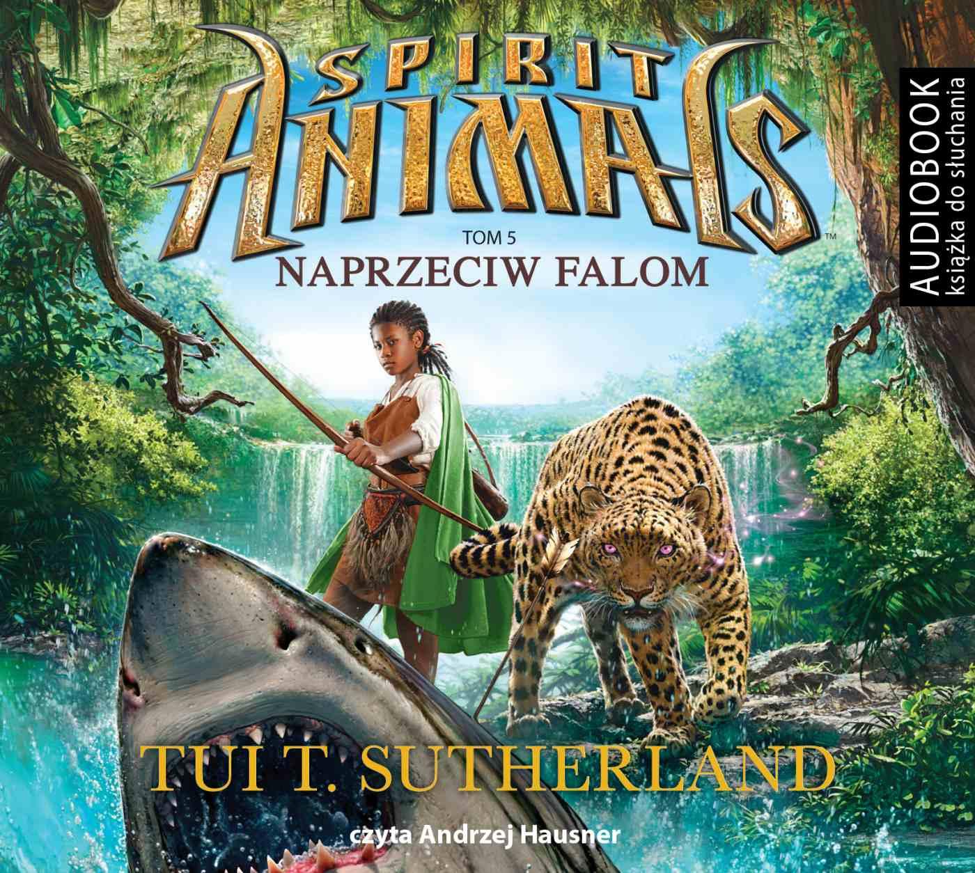 Spirit Animals. Tom 5. Naprzeciw falom - Audiobook (Książka audio MP3) do pobrania w całości w archiwum ZIP
