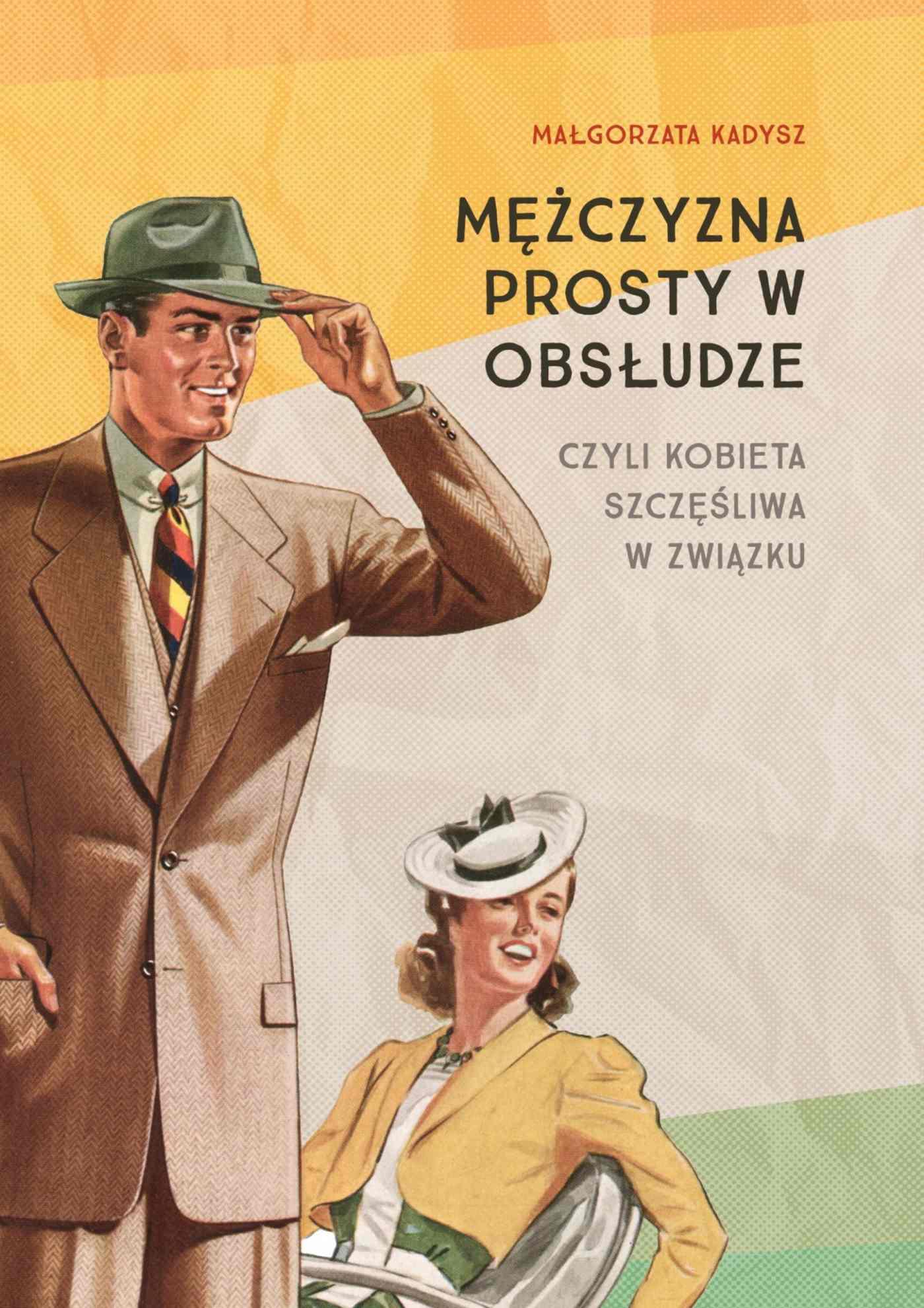 Mężczyzna prosty w obsłudze - Ebook (Książka na Kindle) do pobrania w formacie MOBI