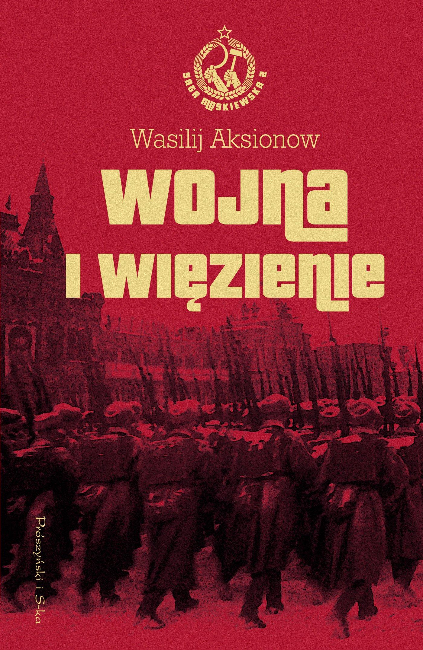 Wojna i więzienie. Saga moskiewska. Tom 2 - Ebook (Książka na Kindle) do pobrania w formacie MOBI