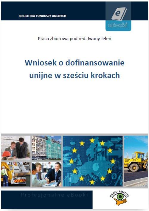 Wniosek o dofinansowanie unijne w sześciu krokach - Ebook (Książka PDF) do pobrania w formacie PDF