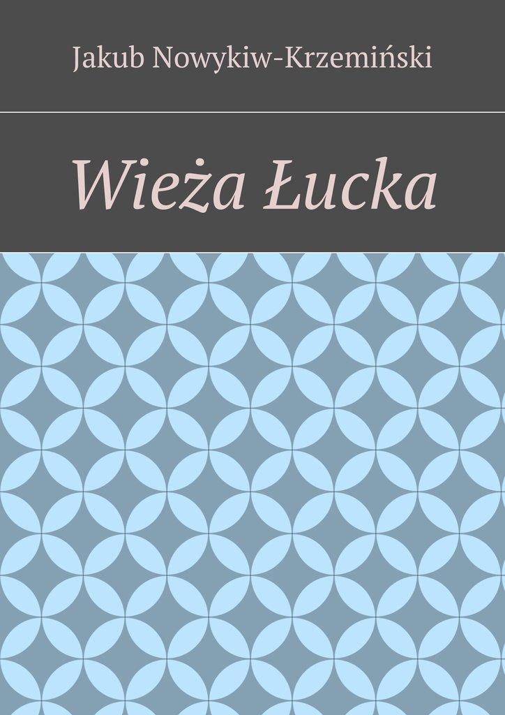 Wieża Łucka - Ebook (Książka EPUB) do pobrania w formacie EPUB