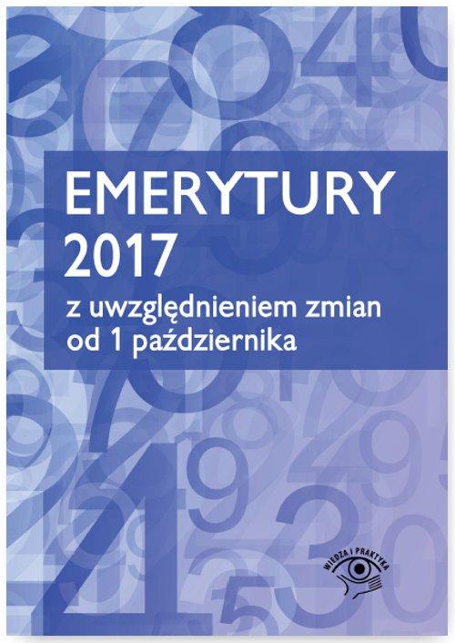 Emerytury 2017 - z uwzględnieniem zmian od 1 października 2017 - Ebook (Książka EPUB) do pobrania w formacie EPUB
