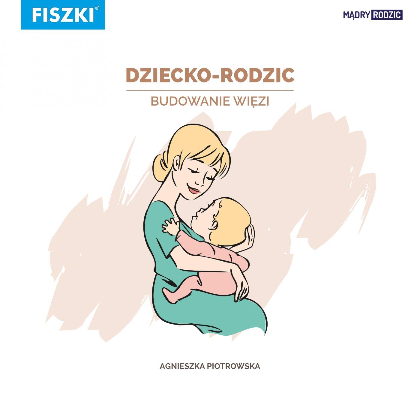 Dziecko-rodzic. Budowanie więzi - Ebook (Książka PDF) do pobrania w formacie PDF