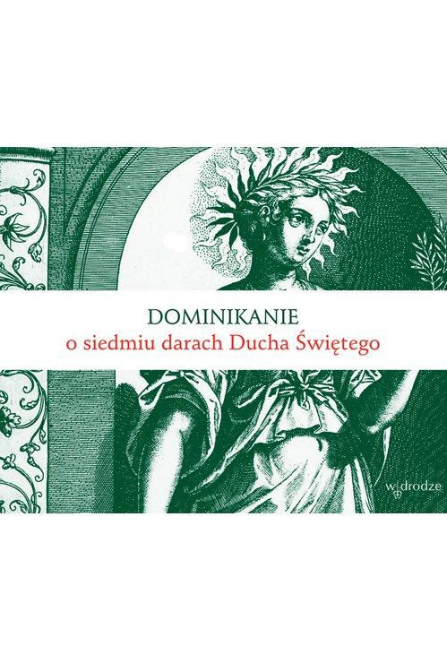 Dominikanie o siedmiu darach Ducha Świętego - Ebook (Książka EPUB) do pobrania w formacie EPUB