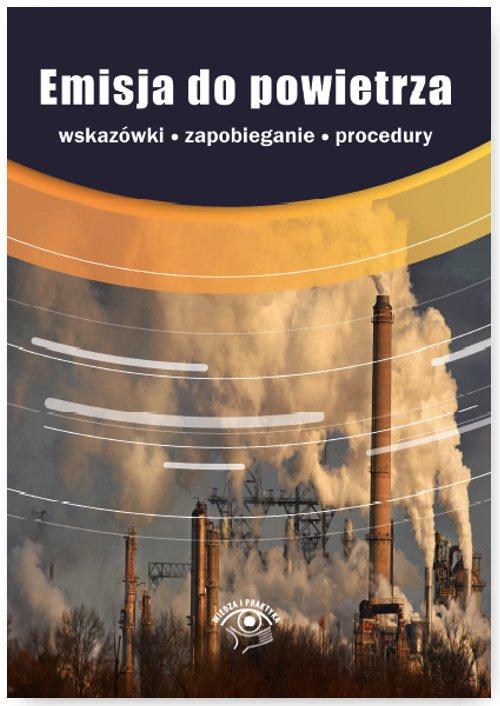 Emisja do powietrza – procedury, wskazówki, zapobieganie - Ebook (Książka PDF) do pobrania w formacie PDF