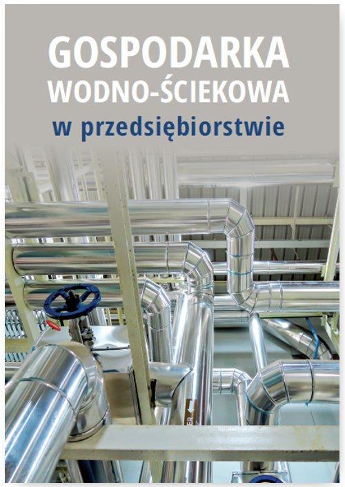 Gospodarka wodno-ściekowa w przedsiębiorstwie - Ebook (Książka EPUB) do pobrania w formacie EPUB