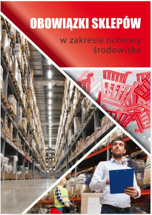 Obowiązki sklepów w zakresie ochrony środowiska - Ebook (Książka PDF) do pobrania w formacie PDF