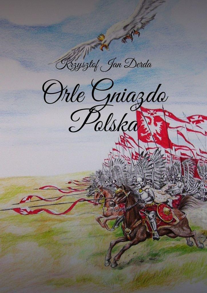 Orle Gniazdo Polska - Ebook (Książka na Kindle) do pobrania w formacie MOBI