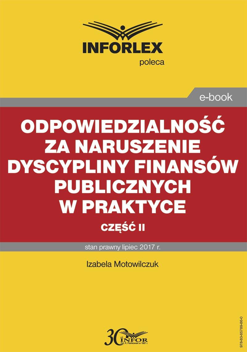 Odpowiedzialność za naruszenie dyscypliny finansów publicznych w praktyce – część II - Ebook (Książka PDF) do pobrania w formacie PDF