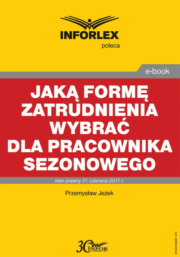 Jaką formę zatrudnienia wybrać dla pracownika sezonowego - Ebook (Książka PDF) do pobrania w formacie PDF