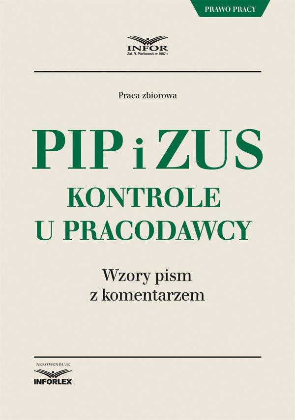 PIP i ZUS – kontrole u pracodawcy. Wzory pism z komentarzem - Ebook (Książka PDF) do pobrania w formacie PDF