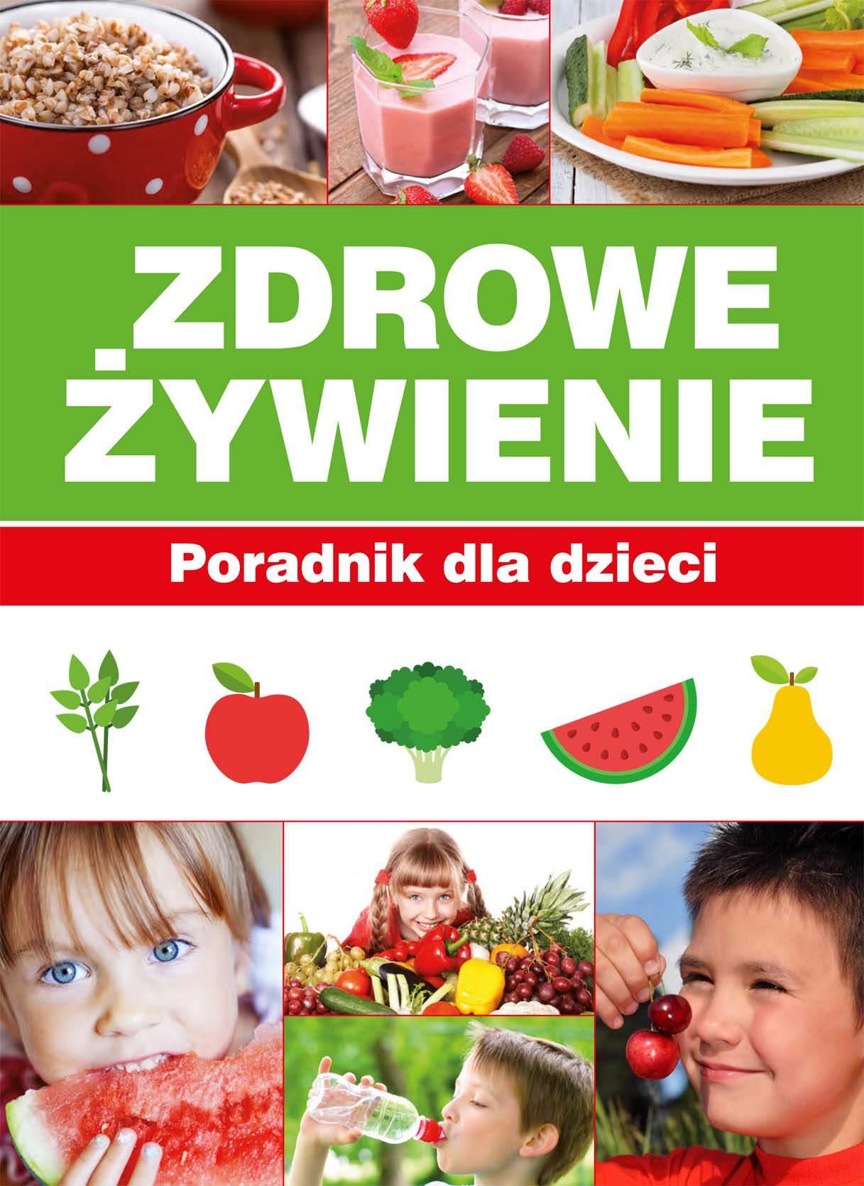 Zdrowe żywienie. Poradnik dla dzieci - Ebook (Książka PDF) do pobrania w formacie PDF