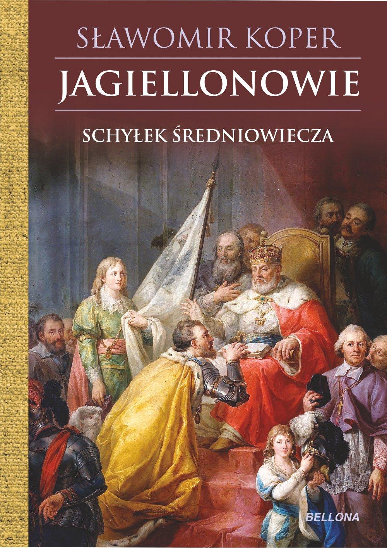 Jagiellonowie. Schyłek średniowiecza - Ebook (Książka na Kindle) do pobrania w formacie MOBI