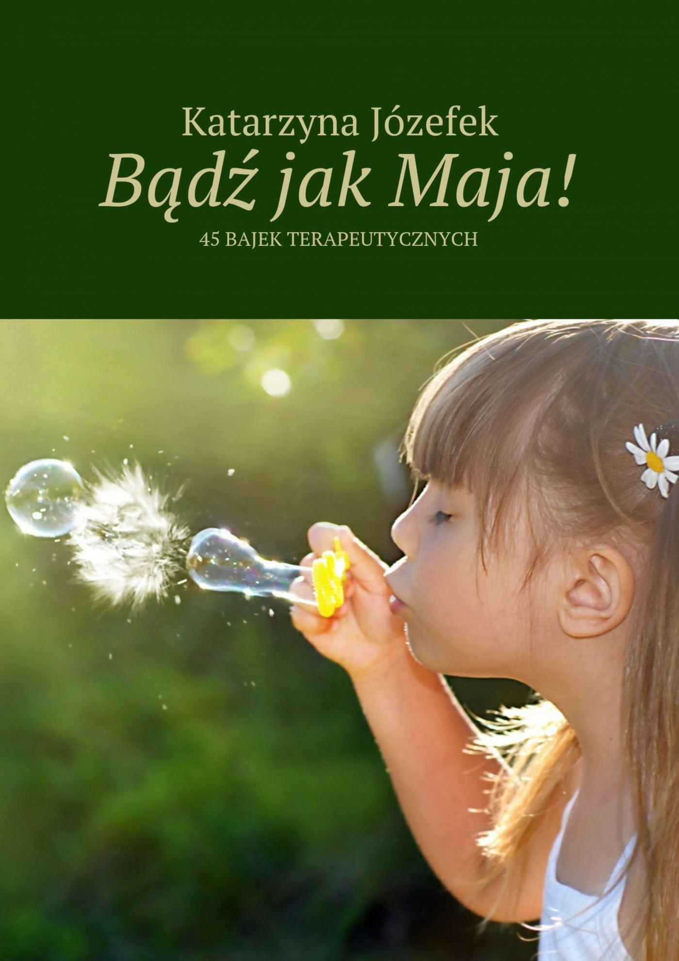 Bądź jak Maja! - Ebook (Książka EPUB) do pobrania w formacie EPUB