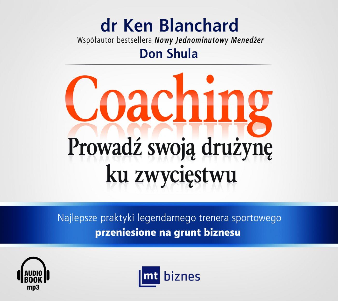 Coaching. Prowadź swoja drużynę ku zwycięstwu - Audiobook (Książka audio MP3) do pobrania w całości w archiwum ZIP