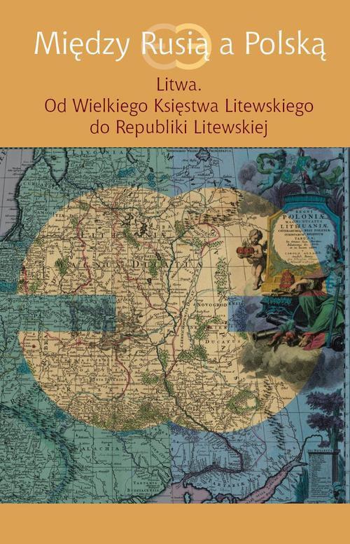 Między Rusią a Polską Litwa - Ebook (Książka PDF) do pobrania w formacie PDF
