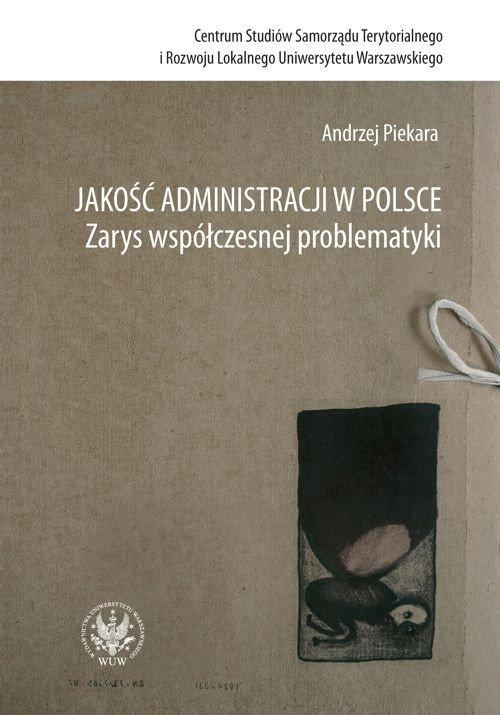 Jakość administracji w Polsce. Zarys współczesnej problematyki - Ebook (Książka PDF) do pobrania w formacie PDF