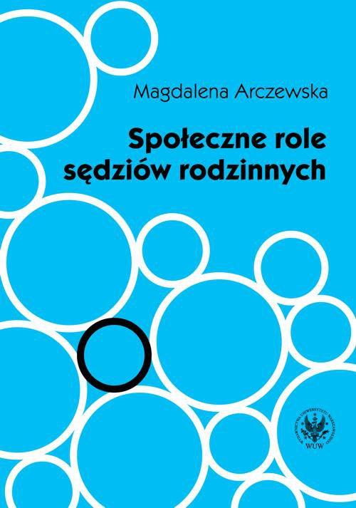 Społeczne role sędziów rodzinnych - Ebook (Książka PDF) do pobrania w formacie PDF
