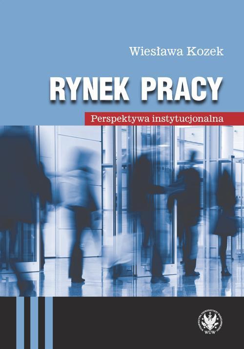 Rynek pracy. Perspektywa instytucjonalna - Ebook (Książka PDF) do pobrania w formacie PDF