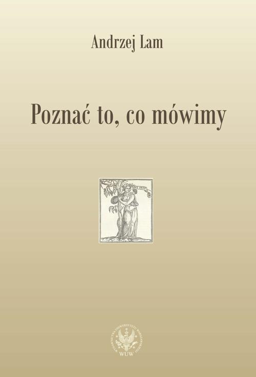 Poznać to, co mówimy. Prace filologiczne i wspomnienia - Ebook (Książka PDF) do pobrania w formacie PDF