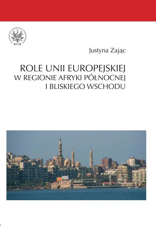Role Unii Europejskiej w regionie Afryki Północnej i Bliskiego Wschodu - Ebook (Książka PDF) do pobrania w formacie PDF