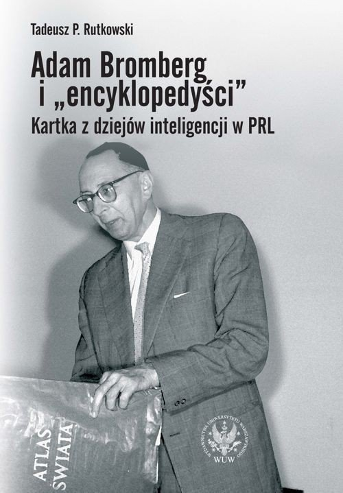 """Adam Bromberg i """"encyklopedyści"""". Kartka z dziejów inteligencji w PRL - Ebook (Książka PDF) do pobrania w formacie PDF"""