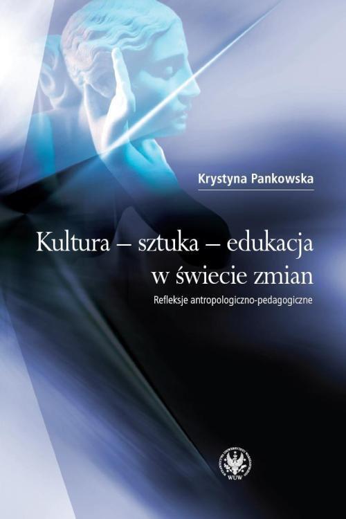 Kultura - sztuka - edukacja w świecie zmian - Ebook (Książka PDF) do pobrania w formacie PDF