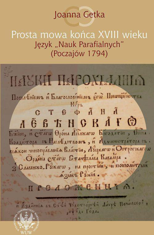 """Prosta mowa końca XVIII wieku. Język """"Nauk Parafialnych"""" (Poczajów 1794) - Ebook (Książka PDF) do pobrania w formacie PDF"""