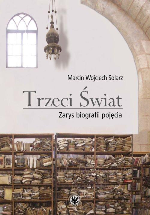Trzeci Świat Zarys biografii pojęcia - Ebook (Książka PDF) do pobrania w formacie PDF