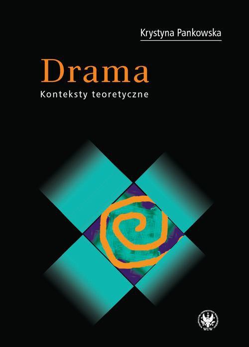 Drama. Konteksty teoretyczne - Ebook (Książka PDF) do pobrania w formacie PDF