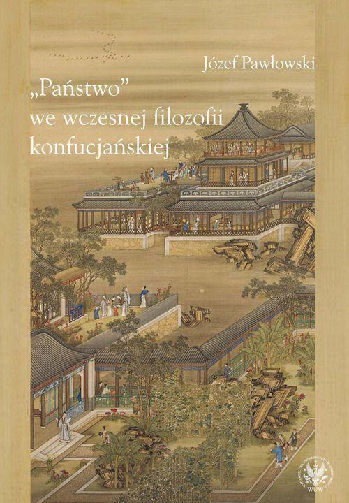 """""""Państwo"""" we wczesnej filozofii konfucjańskiej - Ebook (Książka PDF) do pobrania w formacie PDF"""
