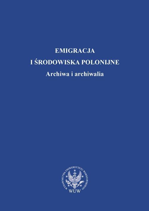 Emigracja i środowiska polonijne - Ebook (Książka PDF) do pobrania w formacie PDF