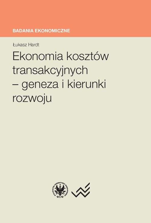 Ekonomia kosztów transakcyjnych - geneza i kierunki rozwoju - Ebook (Książka PDF) do pobrania w formacie PDF