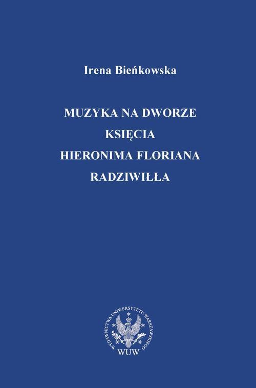 Muzyka na dworze księcia Hieronima Floriana Radziwiłła - Ebook (Książka PDF) do pobrania w formacie PDF