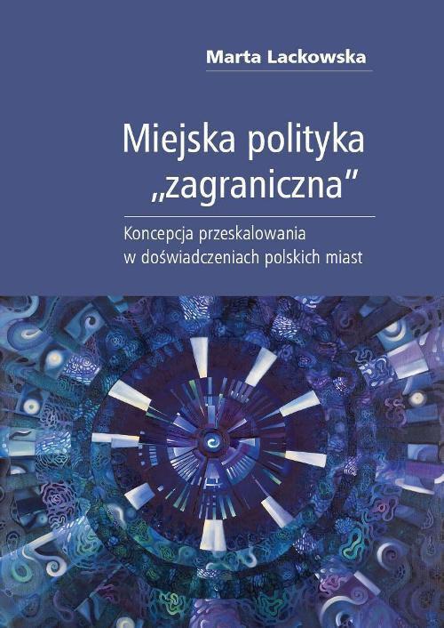 """Miejska polityka """"zagraniczna"""" - Ebook (Książka PDF) do pobrania w formacie PDF"""