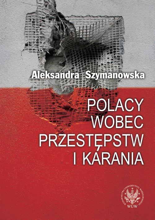 Polacy wobec przestępstw i karania - Ebook (Książka PDF) do pobrania w formacie PDF