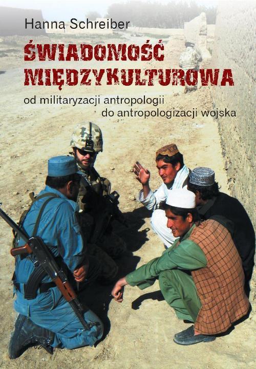 Świadomość międzykulturowa. Od militaryzacji antropologii do antropologizacji wojska - Ebook (Książka PDF) do pobrania w formacie PDF