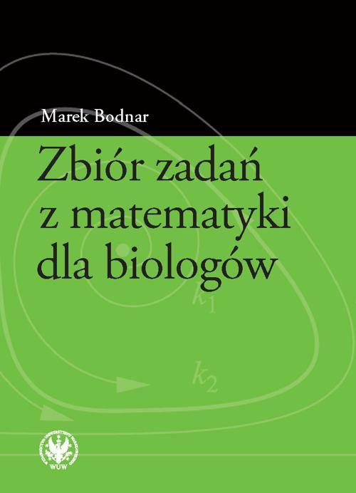 Zbiór zadań z matematyki dla biologów - Ebook (Książka PDF) do pobrania w formacie PDF