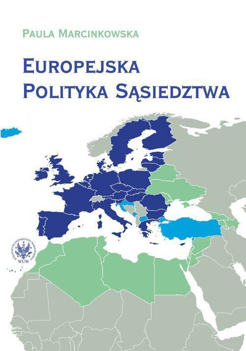 Europejska Polityka Sąsiedztwa. Unia Europejska i jej sąsiedzi - wzajemne relacje i wyzwania - Ebook (Książka PDF) do pobrania w formacie PDF