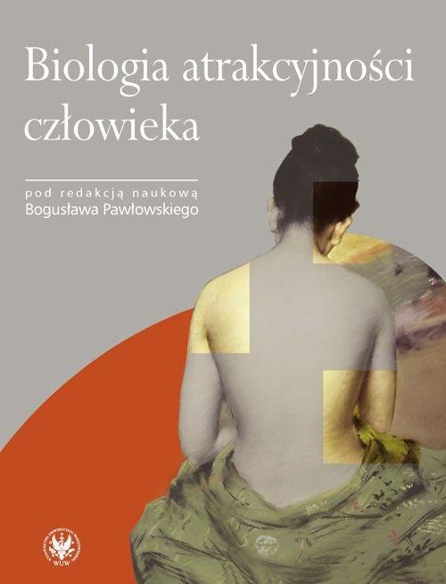 Biologia atrakcyjności człowieka - Ebook (Książka PDF) do pobrania w formacie PDF
