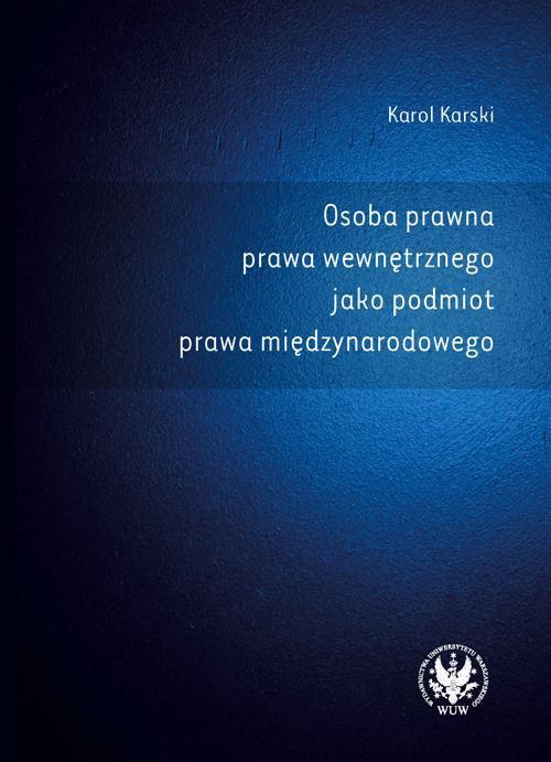 Osoba prawna prawa wewnętrznego jako podmiot prawa międzynarodowego - Ebook (Książka PDF) do pobrania w formacie PDF
