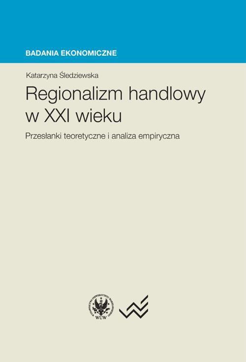 Regionalizm handlowy w XXI wieku - Ebook (Książka PDF) do pobrania w formacie PDF