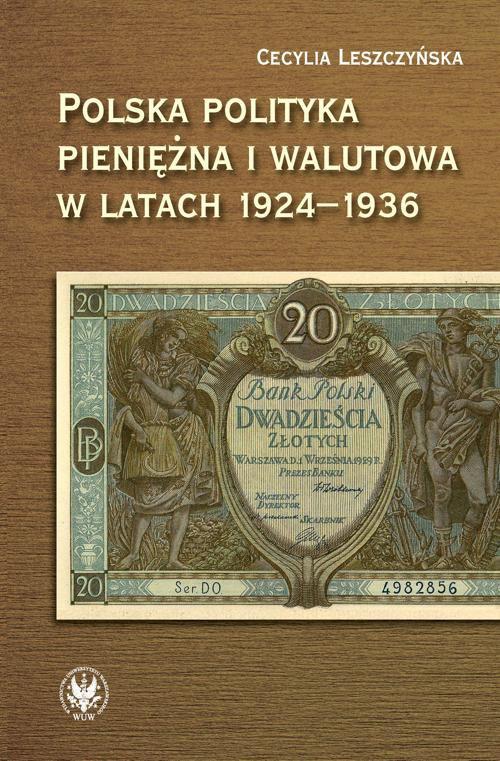 Polska polityka pieniężna i walutowa w latach 1924-1936 - Ebook (Książka PDF) do pobrania w formacie PDF