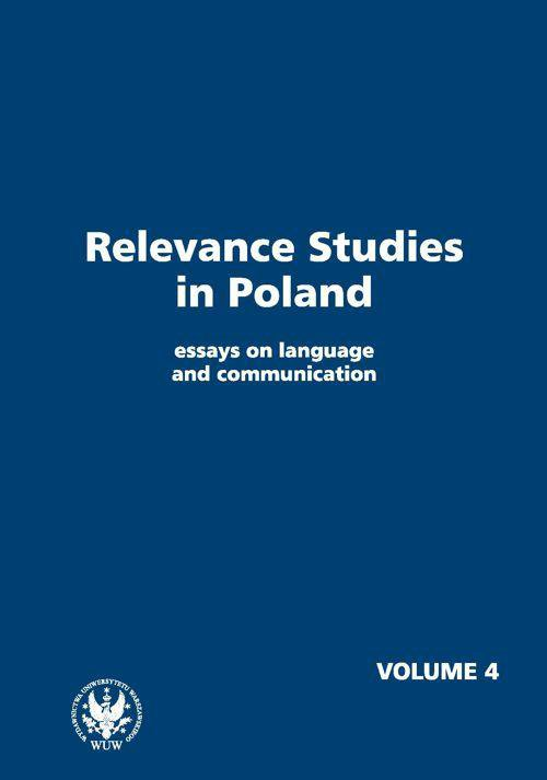 Relevance Studies in Poland essays on language and communication. Volume 4 - Ebook (Książka PDF) do pobrania w formacie PDF