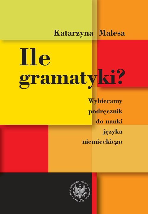 Ile gramatyki? Wybieramy podręcznik do nauki języka niemieckiego - Ebook (Książka PDF) do pobrania w formacie PDF