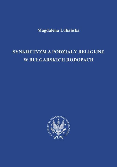 Synkretyzm a podziały religijne w bułgarskich Rodopach - Ebook (Książka PDF) do pobrania w formacie PDF