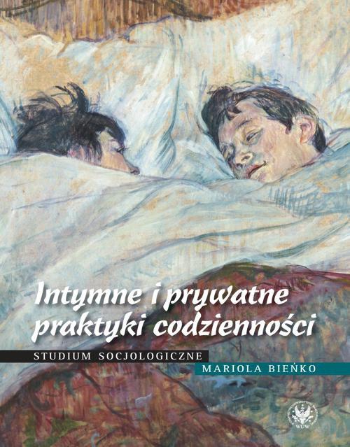 Intymne i prywatne praktyki codzienności - Ebook (Książka PDF) do pobrania w formacie PDF
