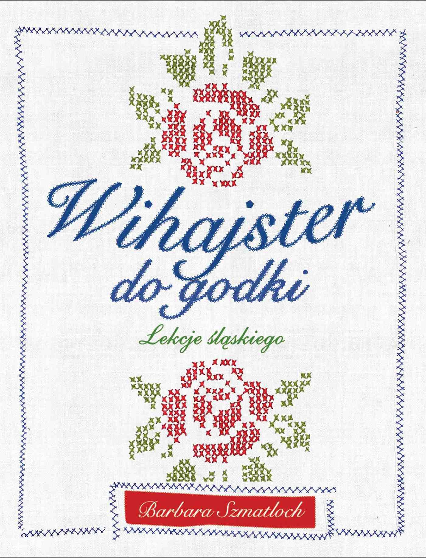 Wihajster do godki. Lekcje śląskiego - Ebook (Książka PDF) do pobrania w formacie PDF
