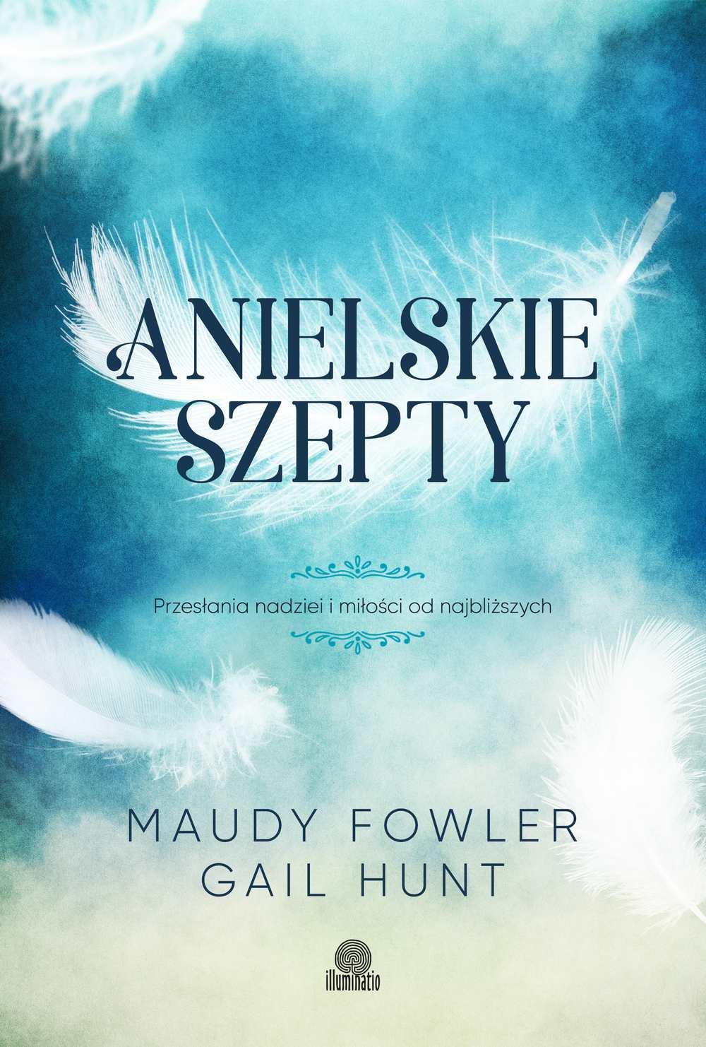 Anielskie szepty. Przesłania nadziei i miłości od najbliższych - Ebook (Książka na Kindle) do pobrania w formacie MOBI