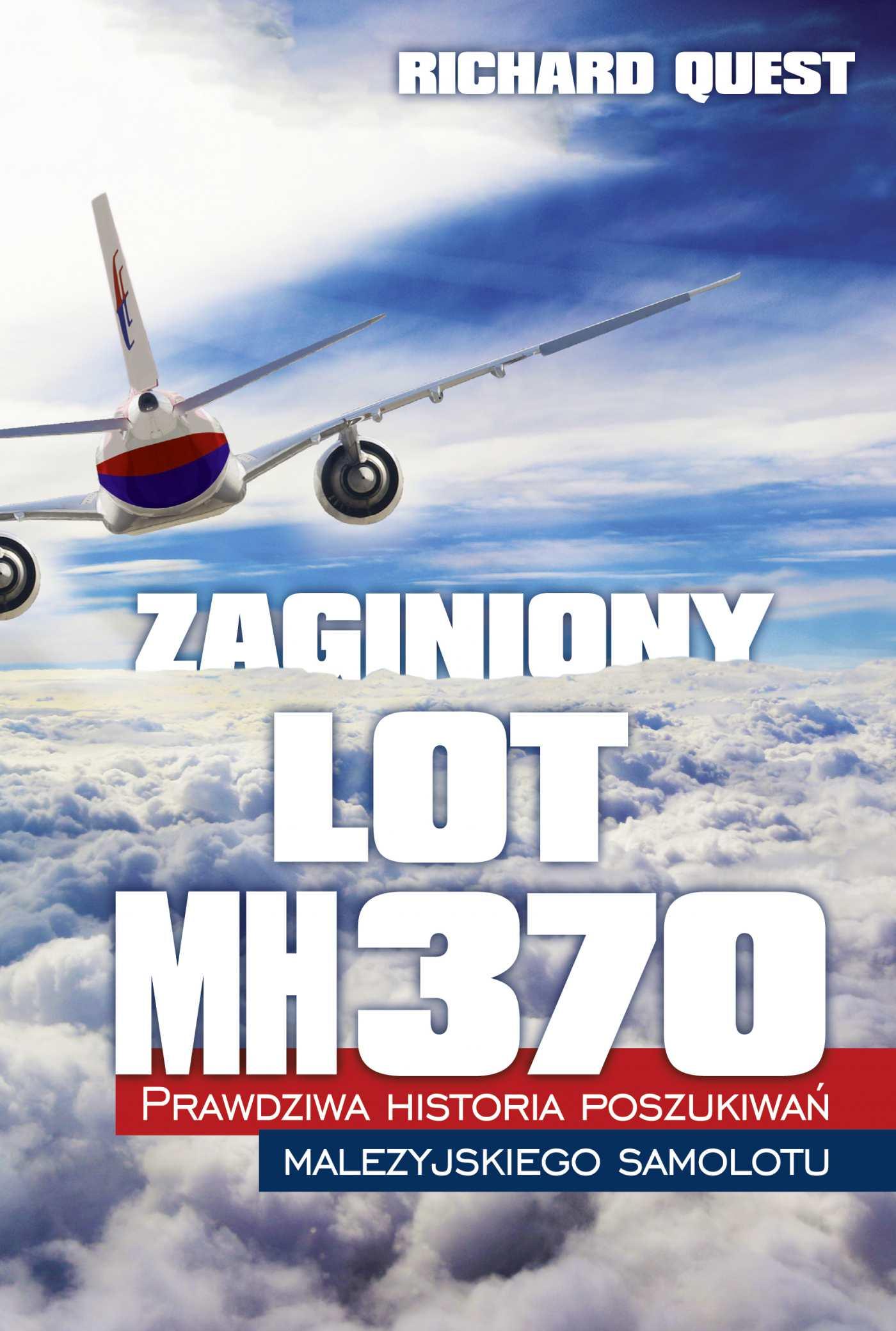 Zaginiony Lot MH370. Prawdziwa historia poszukiwań malezyjskiego samolotu - Ebook (Książka EPUB) do pobrania w formacie EPUB